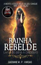 A Ceifadora - Rainha Rebelde [COMPLETO] by CastielJones