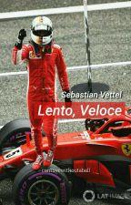 Lento/Veloce - Sebastian Vettel One Shot.  by cantlivewithoutaball
