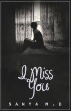 I Miss You [Complete] by xxSMxx