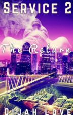SERVICE 2: The Return by Dijah_Love