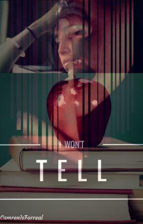 I Won't Tell - Oneshot (Lauren/You) by camrenisforreal