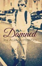 Damned ~ Verflucht [Niall Horan Trilogy] by AshtonsHeartx3
