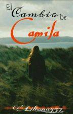 El cambio de Camila by Liliana_457
