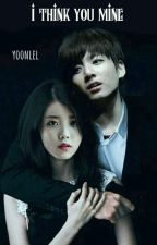 I Think You Mine [KookU], Series1 by yoonlel