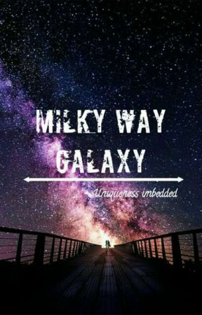 Milky Way Galaxy by UniQUeneSSIMbedED