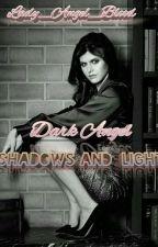 Dark Angel- Shadows And Light by Lady_Angel_Blood