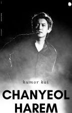Chanyeol Harem. (ChanyeolxEXO) by HumorKai