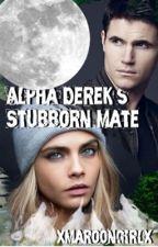 Alpha Derek's Stubborn Mate by XMaroongirlX