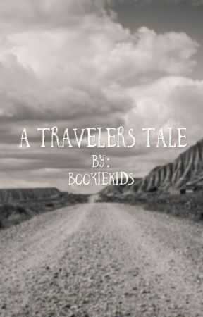 A Travelers Tale by b00kiekids
