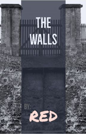 The Walls by REDchapter