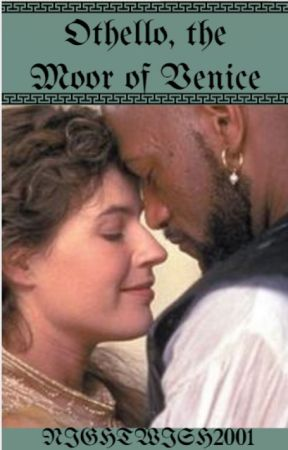 Othello, the Moor of Venice by Nwish2001