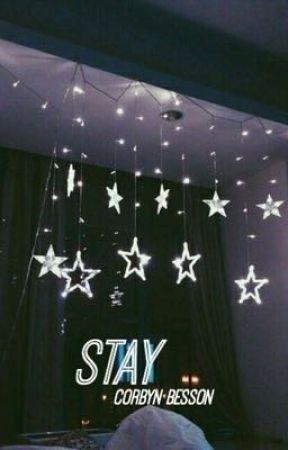 stay; CORBYN BESSON by honestdolans