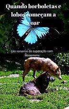 Quando borboletas e lobos aprendem a voar by majus23