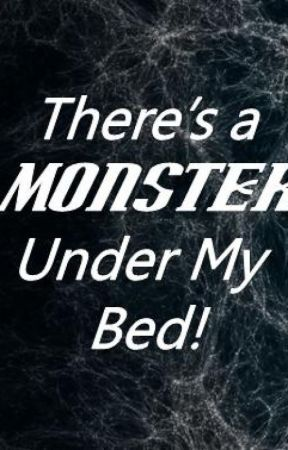 There's a Monster Under My Bed! by Jordan-San
