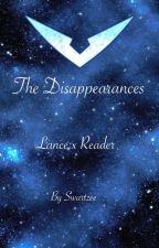 The Disappearances (Lance x Reader) Lime by Swartzee