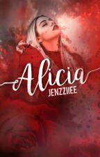 Alicia//Lõpetatud by jenzziiee