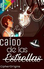 Caído De Las Estrellas. [Alienígenas]「BillDip」 by CipherOrigins