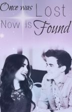 Once Was Lost, Now Is Found (#1 OWLNIF) by Written_By_Nicole