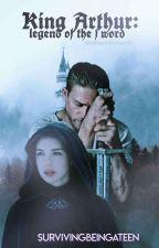 King Arthur (2017 Legend of the Sword OC Fanfic) by SurvivingBeingaTeen