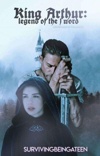 King Arthur (2017 Legend of the Sword OC Fanfic)