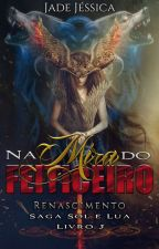 Na Mira do Feiticeiro by JadeJssica