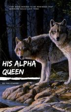 His Alpha Queen by TeLioness