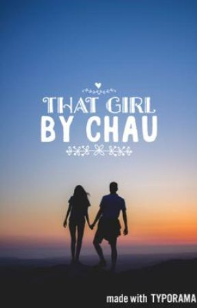 That Girl by IAmChauMein