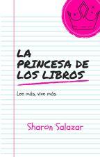 La Princesa De Los Libros by SharonSalazar08