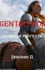 CENTAURION -la razza perfetta by LaDebb