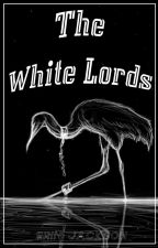 The White Lords by 10kdays