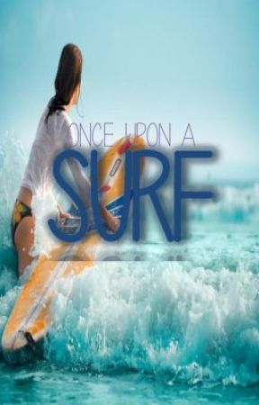 Once Upon A Surf by mahomie_naomi