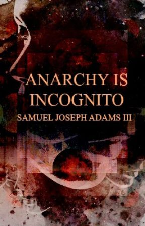 Anarchy is Incognito by ReivaryAtoms