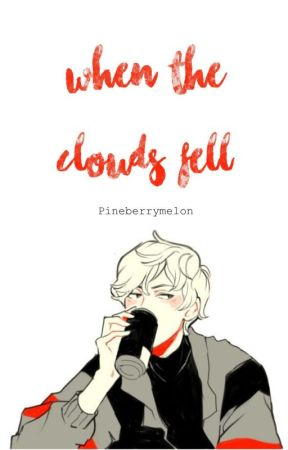 When the Clouds Fell by Pineberrymelon