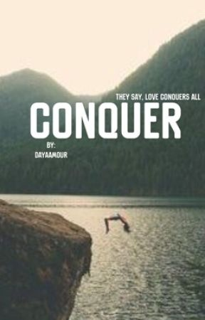 Conquer by DayaAmour