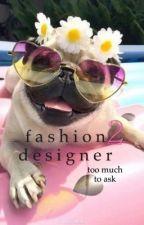 Fashion Designer 2 || Niall Horan  by McWhiteWalls