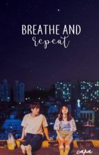 Breathe And Repeat | editing by slightlyhumble