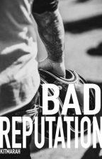 Bad Reputation(Rewriting) by kitmarah