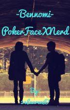 Poker Face X Nerd. {BENNOMI} by 24Lauren8D