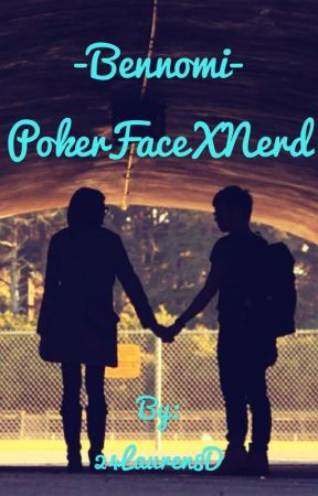 Poker Face X Nerd. {BENNOMI} by 24Lauren8D