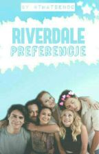 Riverdale Preferencje  by Tuppenceae