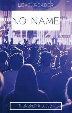 No name ~levixreader~  by TheNekoPrincesse