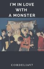I'm in love with a monster by cordeliaV7