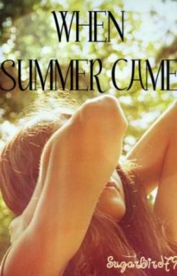 When Summer Came (ON HOLD)