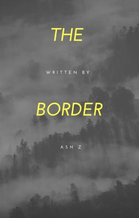 The Border by AshZ2021