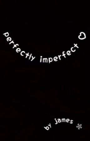 perfectly imperfect | lwt  by loving-afi