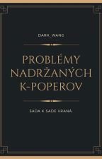 Problémy Nadržaných K-poperov by DARK_WANG