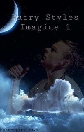 Harry Styles Imagine 1 Completed  by myharrystylesxx