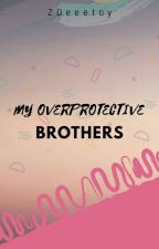 My Overprotective Brothers by wildestzosh