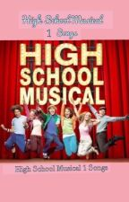 High School Musical 1 Songs and Lyrics *Completed* by XxPrincess_JasminexX