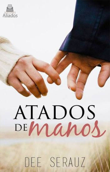 Atados de manos (En edición)